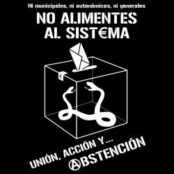 No alimentes al sistema, union, accion y... abstencion