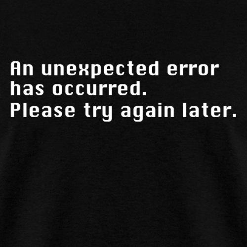 Unexpected Error - Men's T-Shirt