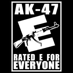 AK-47 - Rated E for Everyone
