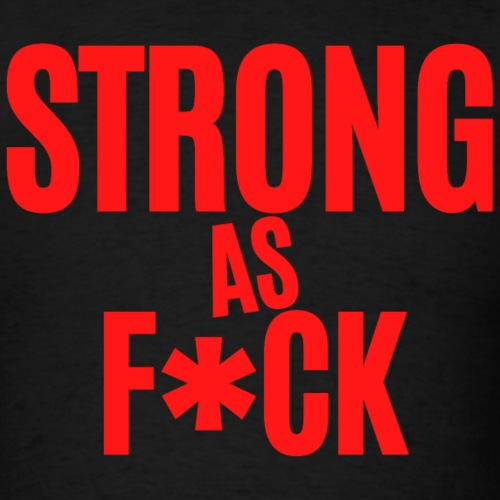 Strong As F*ck (in red letters) - Men's T-Shirt