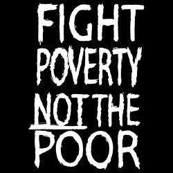 Fight poverty not the poor
