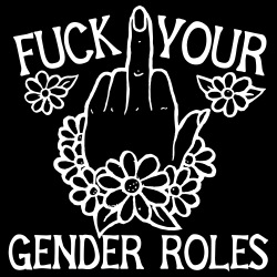 Fuck your gender role
