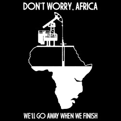 Don\'t worry, Africa - we\'ll go away when we finish