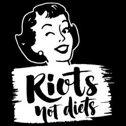 Riots not diets
