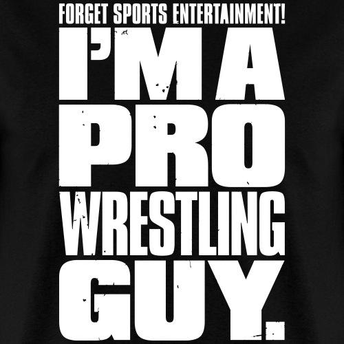 Pro Wrestling Guy - Men's T-Shirt