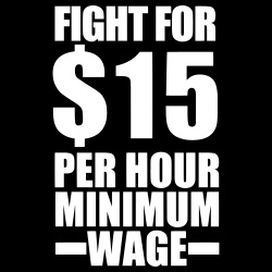 Fight for #15 per hour minimum wage
