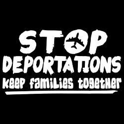 Stop deportations keep families together
