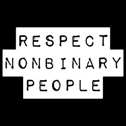 Respect nonbinary people