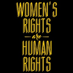 Women\'s rights are human rights!