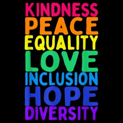 Kindness peace equality love inclusion hope diversity