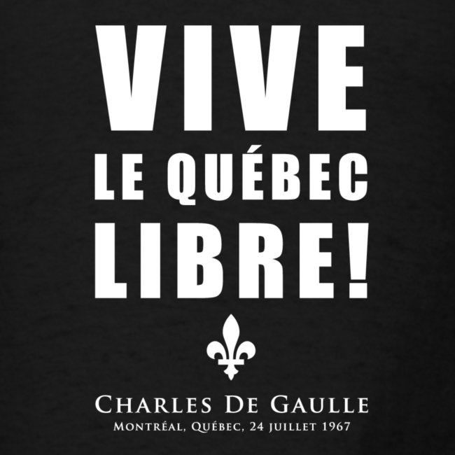 Vive le Québec libre!