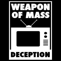 TV - Weapon of Mass Deception