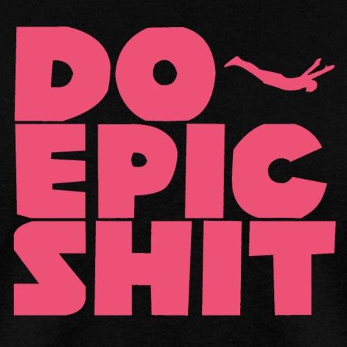 Do Epic - Men's T-Shirt