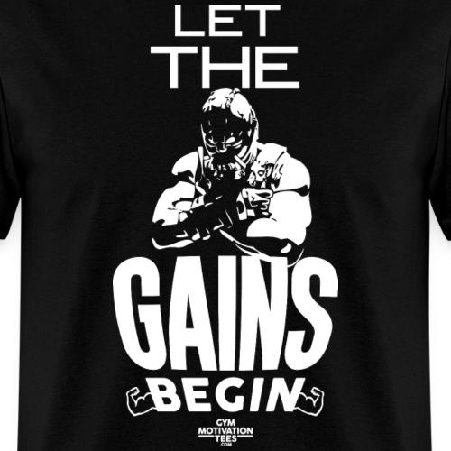 Let The Gains Begin - Men's T-Shirt