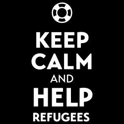 Keep calm and help refugees