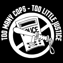 Too many cops - too little justice