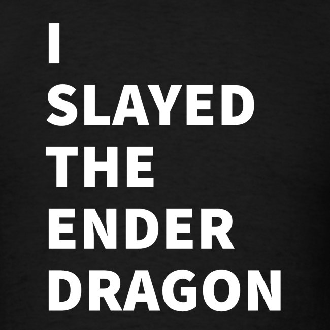 I SLAYED THE ENDER DRAGON (Light)