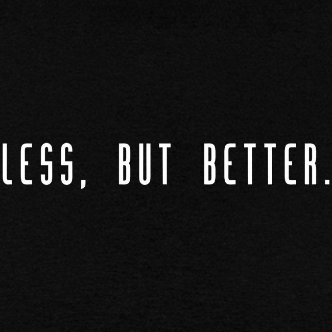 Less, but better