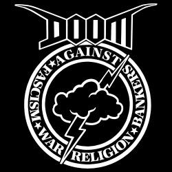 Doom - against fascism, war, religion, bankers
