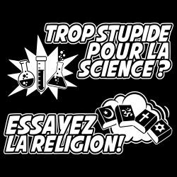 Trop stupide pour la science? Essayez la religion!