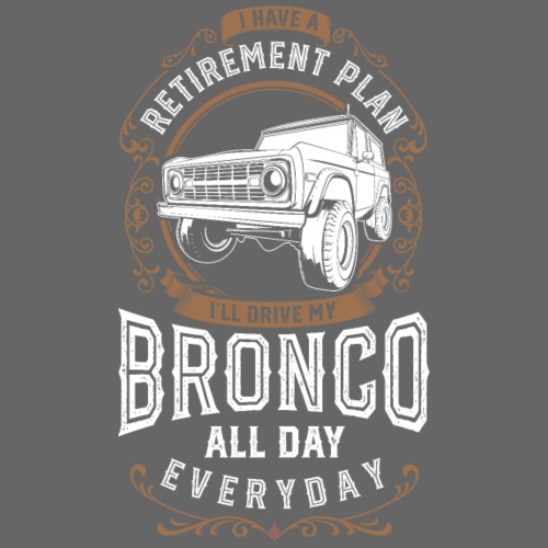 BRONCO RETIREMENT PLAN MEN'S T-SHIRT - Men's T-Shirt