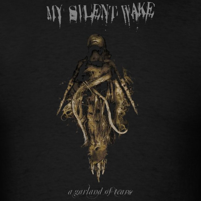 My Silent Wake A Garland of Tears T Shirt
