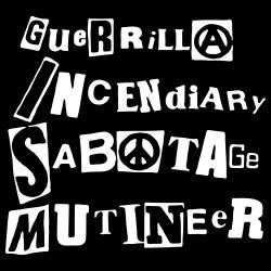 G.I.S.M. - Guerrilla Incendiary Sabotage Mutineer
