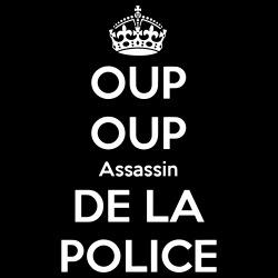 Oup Oup Assassin de la Police (NTM)