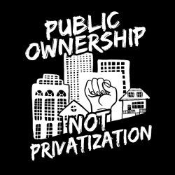 Public ownership not privatization