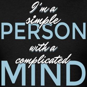 I'm a simple person with a complicated mind - Men's T-Shirt