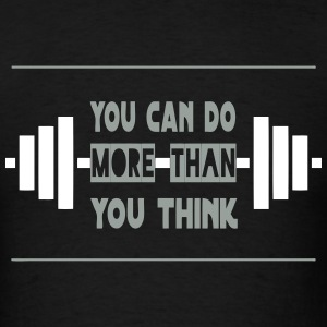 YOU CAN DO MORE THAN YOU THINK! - Men's T-Shirt