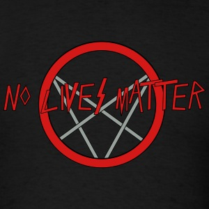 No LIves Matter, Only Metal - Men's T-Shirt