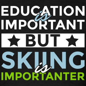 Education is important but skiing is importanter - Men's T-Shirt