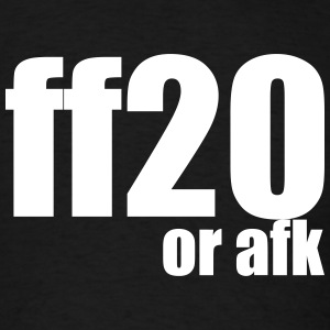 ff20 or afk - Men's T-Shirt
