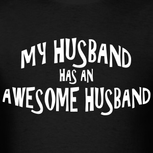My Husband has an Awesome Husband - Type 2 - Men's T-Shirt