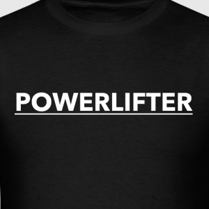 POWERLIFTER Shirt - Men's T-Shirt