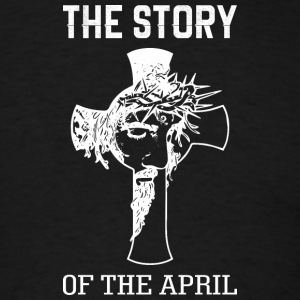 The Story Of The April Jesus Good Friday - Men's T-Shirt