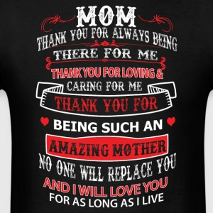 Mom thank you for always being there for me - Men's T-Shirt