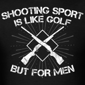 Shooting Sport/Shooting Range/Shooter/Sharpshooter - Men's T-Shirt
