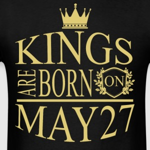 Kings are born on May 27 - Men's T-Shirt