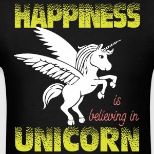 Happiness is believing in UNiCORN - Men's T-Shirt