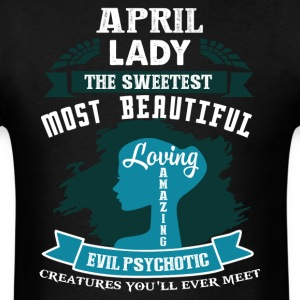 April lady The sweetest Most beautiful - Men's T-Shirt