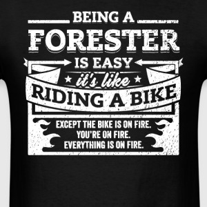 Forester Shirt: Being A Forester Is Easy - Men's T-Shirt