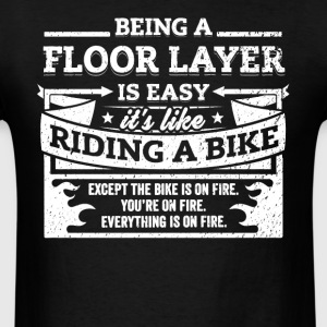 Floor Layer Shirt: Being A Floor Layer Is Easy - Men's T-Shirt