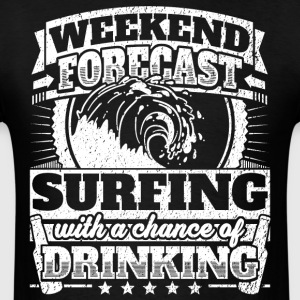 Weekend Forecast Surfing Drinking Tee - Men's T-Shirt