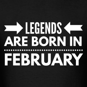 Legends Born February - Men's T-Shirt