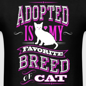 Adopted Is My Favorite Breed Of Cat T Shirt - Men's T-Shirt