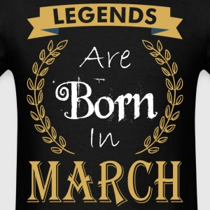 Legend Are Born In March - Men's T-Shirt