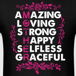 Mother Amazing Loving Strong Happy Selfless - Men's T-Shirt