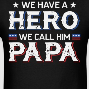 We Call Him Papa T Shirt - Men's T-Shirt